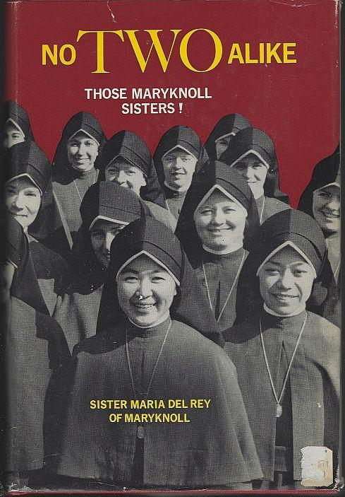 No Two Alike Those Maryknoll Sisters! by Sister Maria Del Rey of Maryknoll 1965