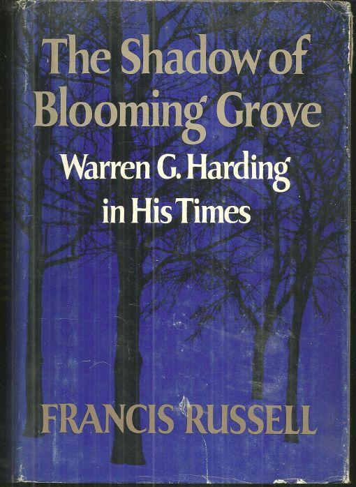 Shadow of Blooming Grove Warren G. Harding in His Times by Francis Russell 1968