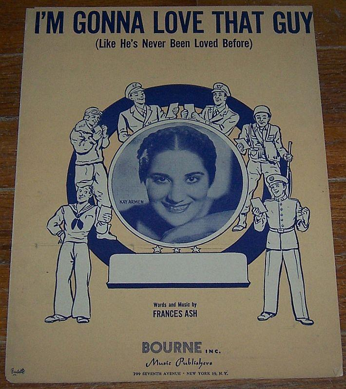 I'm Gonna Love That Guy Sung by Kay Armen World War II 1945 Sheet Music
