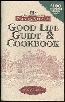 Omaha Steaks Good Life Guide and Cookbook 1996-1997