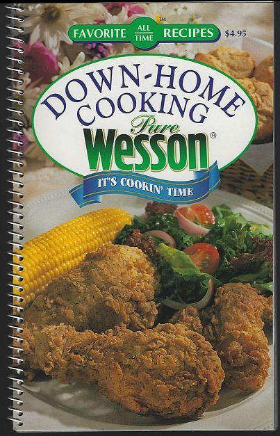 Down Home Cooking Pure Wesson It's Cookin' Time 1997 Favorite Recipes