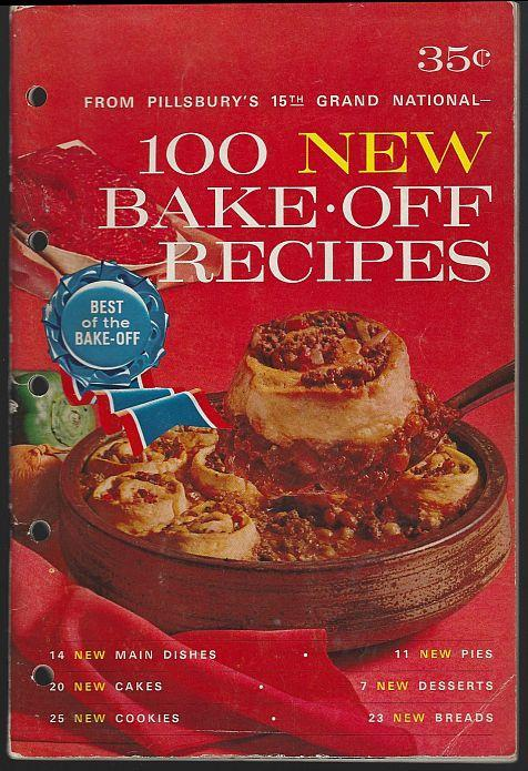 100 New Bake-Off Recipes from Pillsbury's 15th Grand National 1964 Cookbook