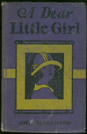 Dear Little Girl by Amy Blanchard Whitman Series