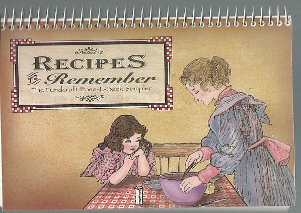 Recipes to Remember the Fundcraft Ease-L-Back Sampler Fund Raising Cookbook