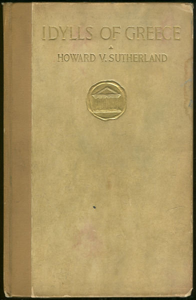 Idylls of Greece First Series by Howard Sutherland 1908