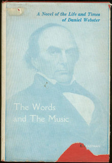 Words and Music Novel of the Life of Daniel Webster