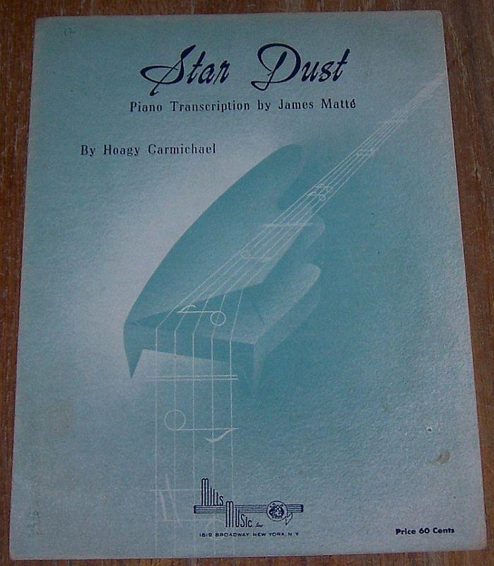 Star Dust By Hoagy Carmichael Piano Transcription by James Matte 1929 Music