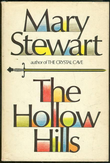 Hollow Hills by Mary Stewart Arthurian Saga Book 2 1973 with Dust Jacket