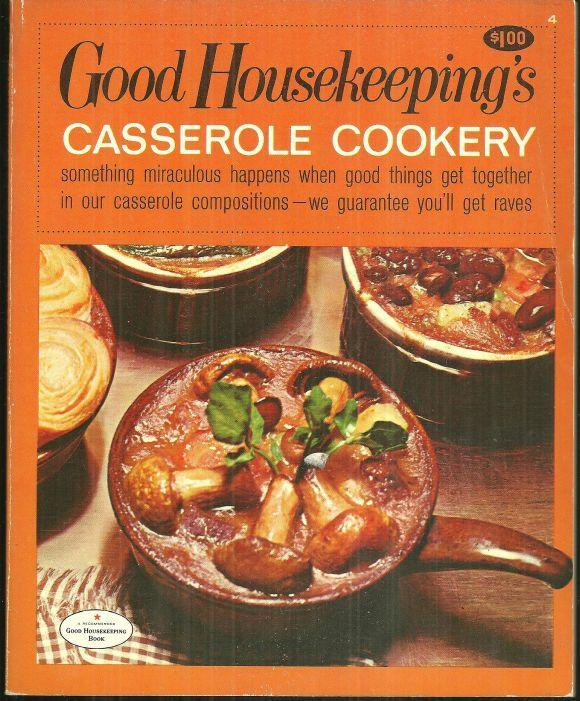 Good Housekeeping's Casserole Cookery 1967 Illustrated Cookbook