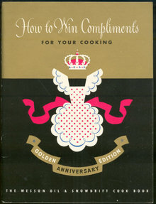 How to Win Compliments for Your Cooking Wesson Oil 1950