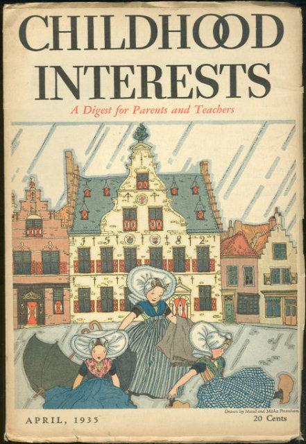 Childhood Interests April 1935 For Parents Teachers
