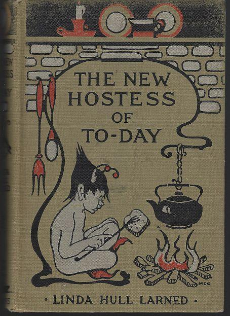 New Hostess of To-Day by Linda Hull Larned Illustrated by Mary Cowles Clark 1922