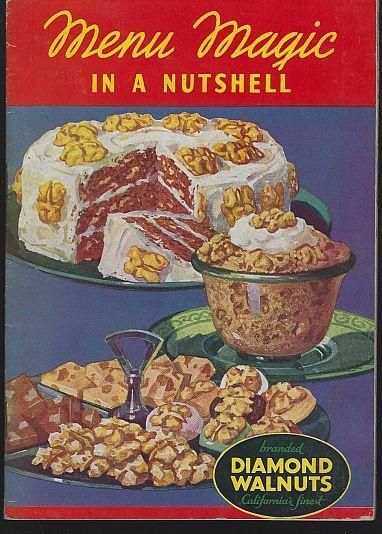 Menu Magic in a Nutshell Recipes Using Diamond Walnuts 1938 Cook Book
