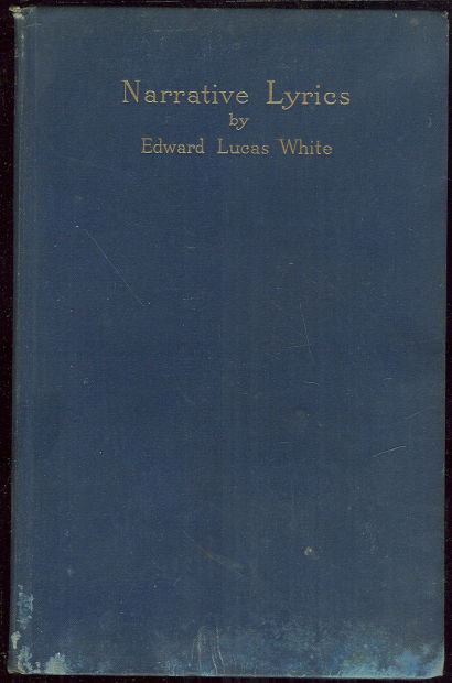 Narrative Lyrics by Edward Lucas White 1908 1st edition