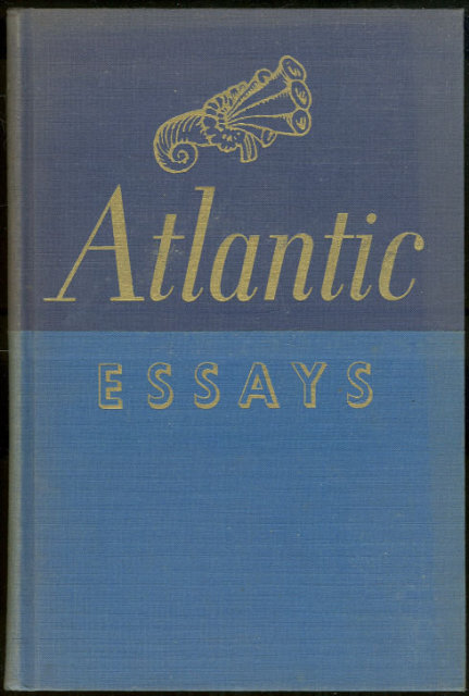 Atlantic Essays Edited by Samuel Bogorad 1958 1st ed