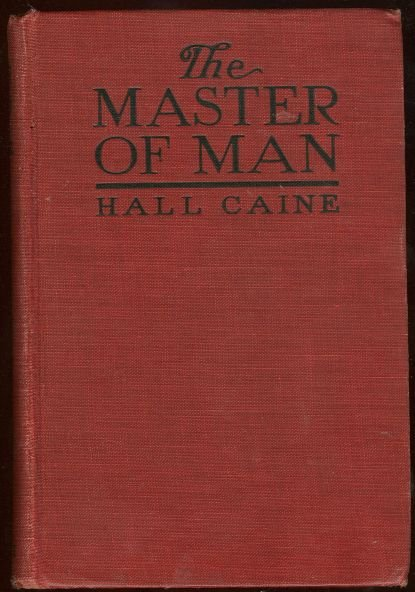 Master of Man the Story of a Sin by Hall Caine 1921 1st