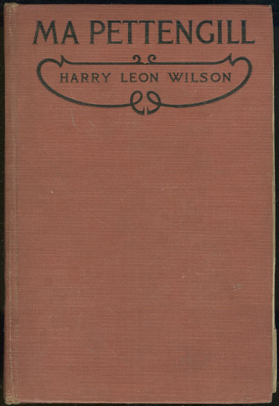 Ma Pettengill by Harry Leon Wilson 1919 First Edition
