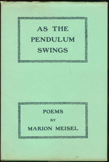 As the Pendulum Swings Poems by Marion Meisel 1946 1st
