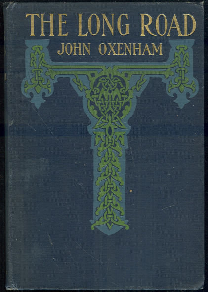 Long Road by John Oxenham 1907 First Edition