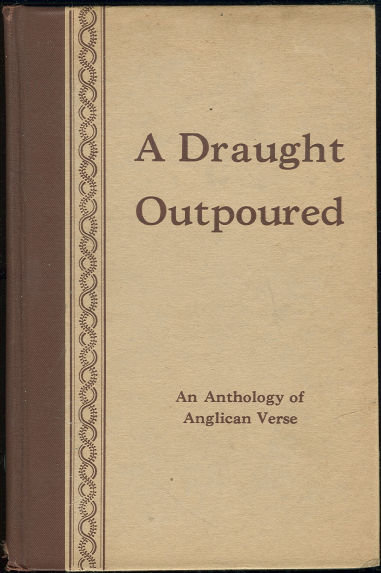 Draught Outpoured Anthology of Anglican Verse 1934 1st