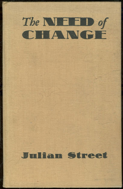 Need of Change by Julian Street 1937 Humorous Novel