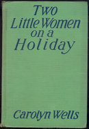 Two Little Women on a Holiday by Carolyn Wells #3