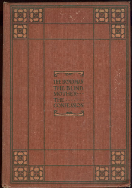 Bondman, Blind Mother and Last Confession by Hall Caine