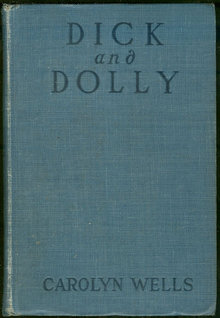 Dick and Dolly by Carolyn Wells 1909 #1 Illustrated