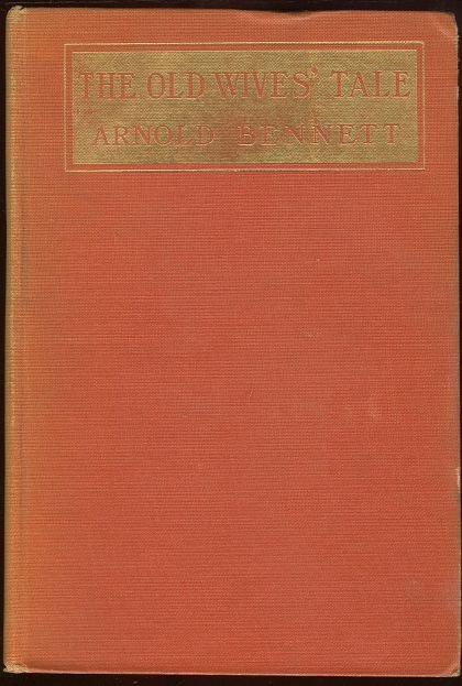 Old Wives Tales by Arnold Bennett 1911 Fiction New Ed