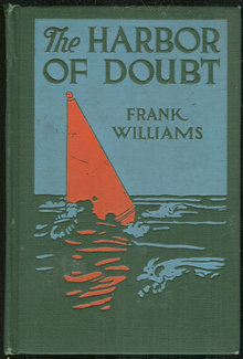 Harbor of Doubt by Frank Williams 1915 First Edition