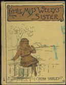 Little Miss Weezy's Sister by Penn Shirley 1889 1st ed