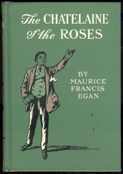 Chatelaine of the Roses by Maurice Egan 1897 1st ed