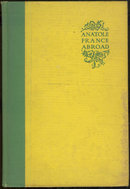 Anatole France Abroad by Jean Jacques Brousson 1928 1st