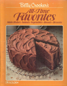 Betty Crocker's All Time Favorites 1984 Cookbook