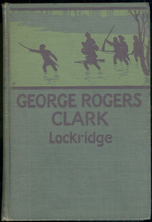 George Rogers Clark Pioneer Hero of the Old Northwest