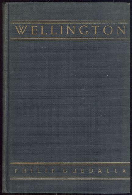 Wellington by Philip Guedalla 1931 Biography