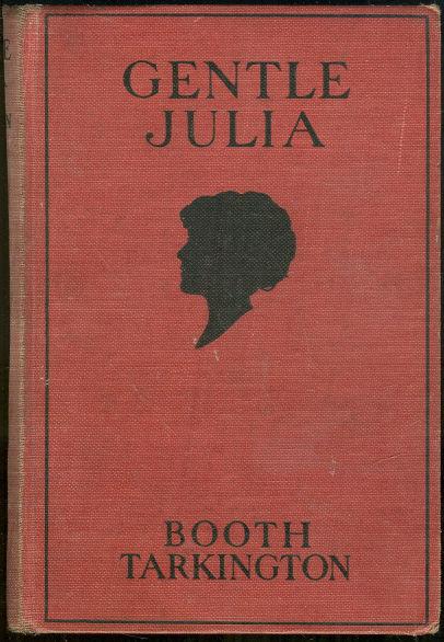 Gentle Julia by Booth Tarkington 1922 Fiction