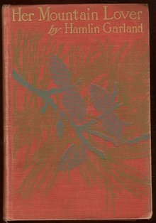 Her Mountain Lover by Hamlin Garland 1901 1st edition