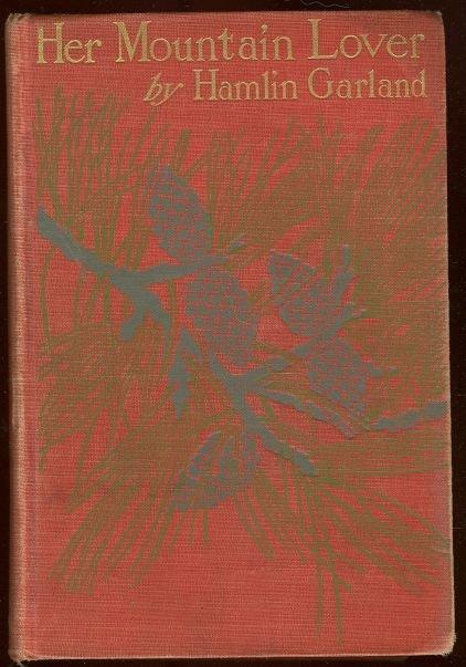 Her Mountain Lover by Hamlin Garland 1901 1st edition