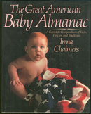 Great American Baby Almanac by Irene Chalmers 1989 1st