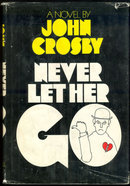 Never Let Her Go by John Crosby 1970 1st ed with DJ