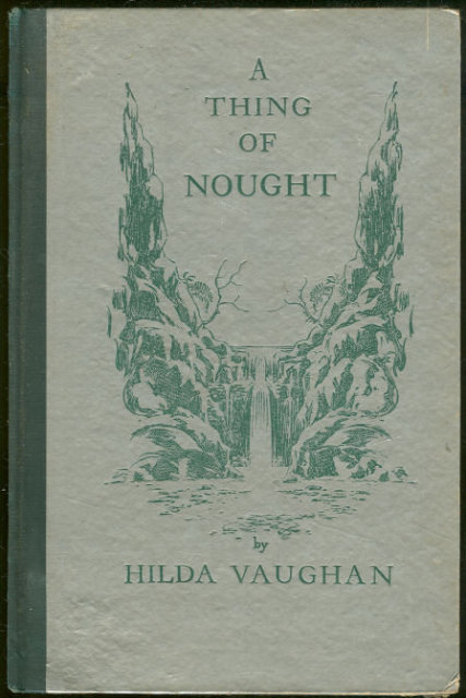 Thing of Nought by Hilda Vaughn 1935 1st edition