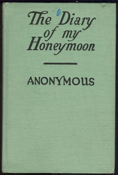 Diary of My Honeymoon by Anonymous 1910 Romance