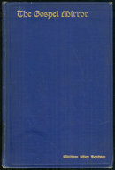 Gospel Mirror and Other Sermons by William Benham 1903