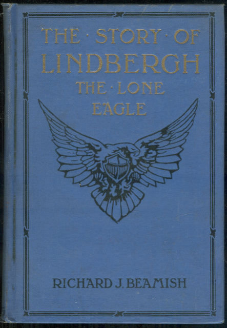 Story of Lindbergh The Lone Eagle by Richard Beamish