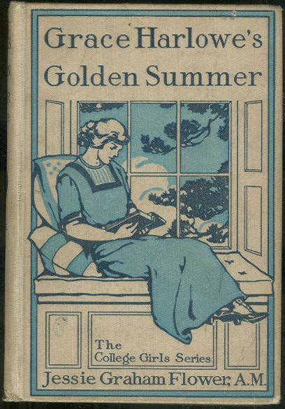 Grace Harlowe's Golden Summer by Jessie Flower 1917 1st