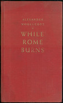 While Rome Burns by Alexander Woollcott 1935 Essays