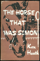 Horse That Was Simon by Ken Heath 1963 1st edition DJ