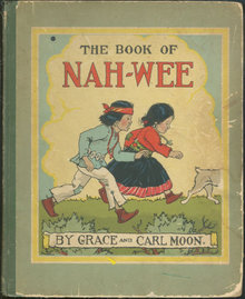 Book of Nah-Wee by Grace and Carl Moon 1932 1st edition