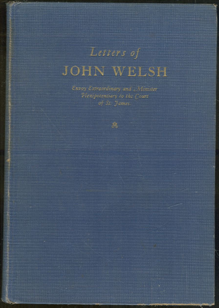 Letters of John Welsh Minister to the Court St. James